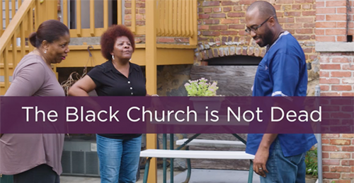 The Black Church isn't Dead